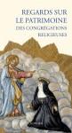 Regards sur le patrimoine des congrégations religieuses, Actes Sud